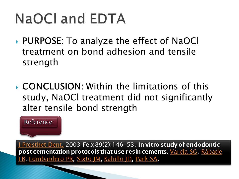 NaOCl and EDTA PURPOSE: To analyze the effect of NaOCl treatment on bond adhesion and tensile strength.