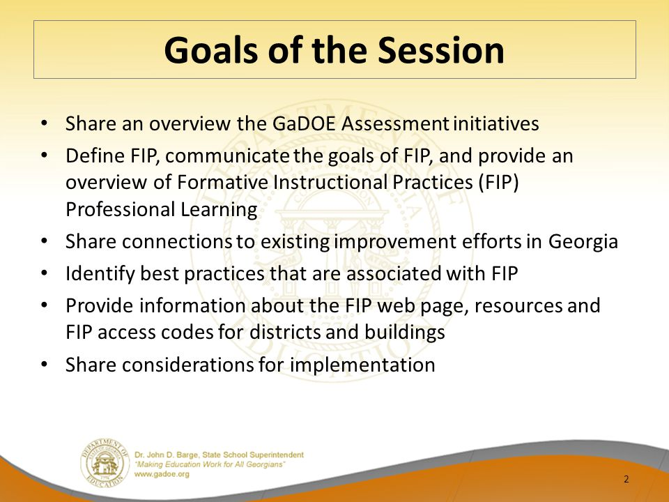Goals of the Session Share an overview the GaDOE Assessment initiatives.