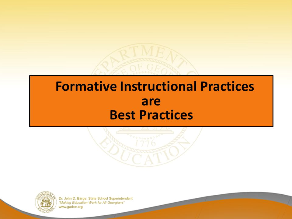 Formative Instructional Practices are Best Practices
