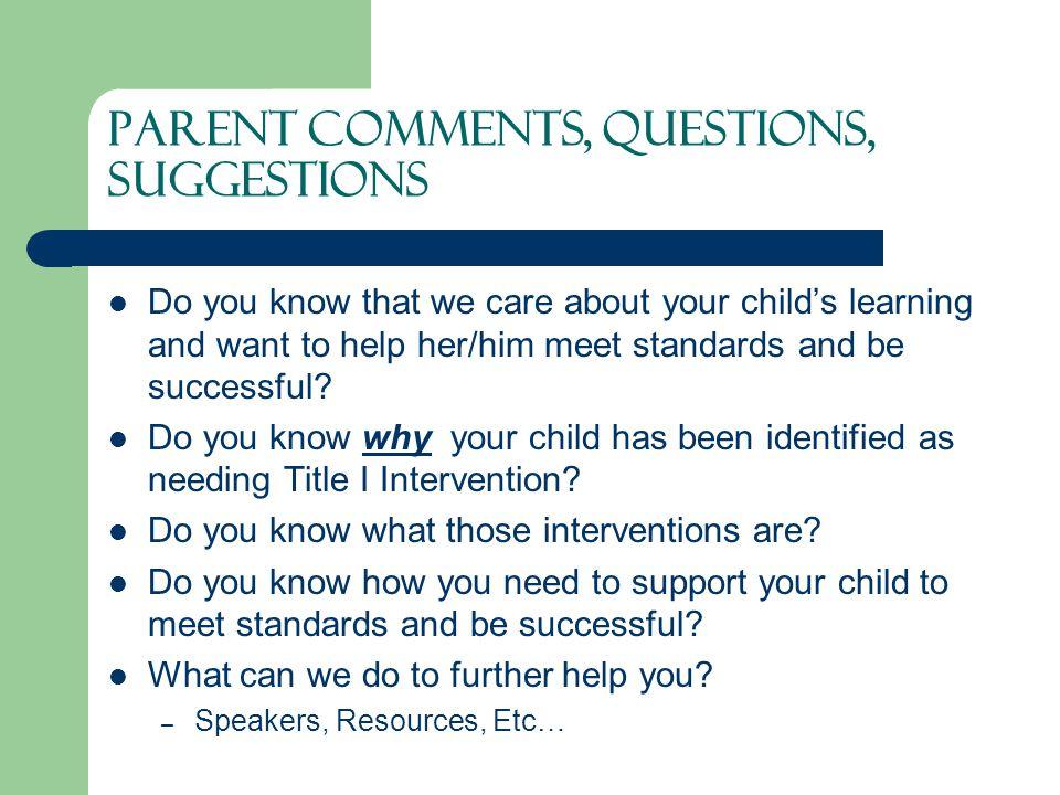 Parent Comments, Questions, Suggestions