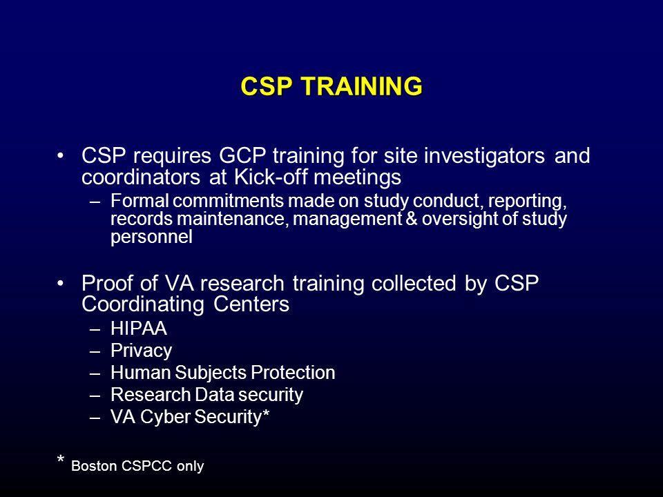 CSP TRAINING CSP requires GCP training for site investigators and coordinators at Kick-off meetings.