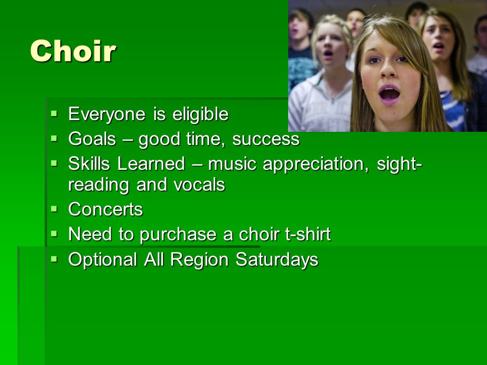 Choir Everyone is eligible Goals – good time, success