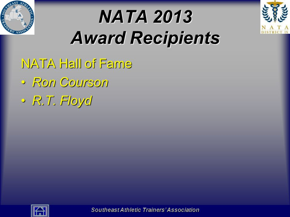 NATA 2013 Award Recipients NATA Hall of Fame Ron Courson R.T. Floyd