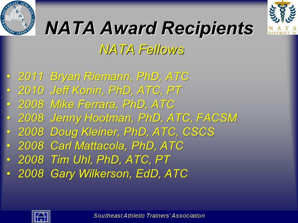 NATA Award Recipients NATA Fellows 2011 Bryan Riemann, PhD, ATC