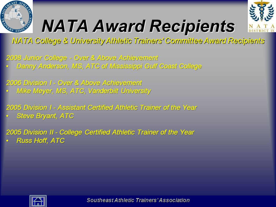 NATA Award Recipients NATA College & University Athletic Trainers Committee Award Recipients. 2008 Junior College - Over & Above Achievement.
