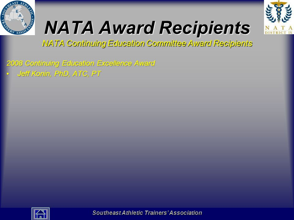 NATA Award Recipients NATA Continuing Education Committee Award Recipients. 2008 Continuing Education Excellence Award.