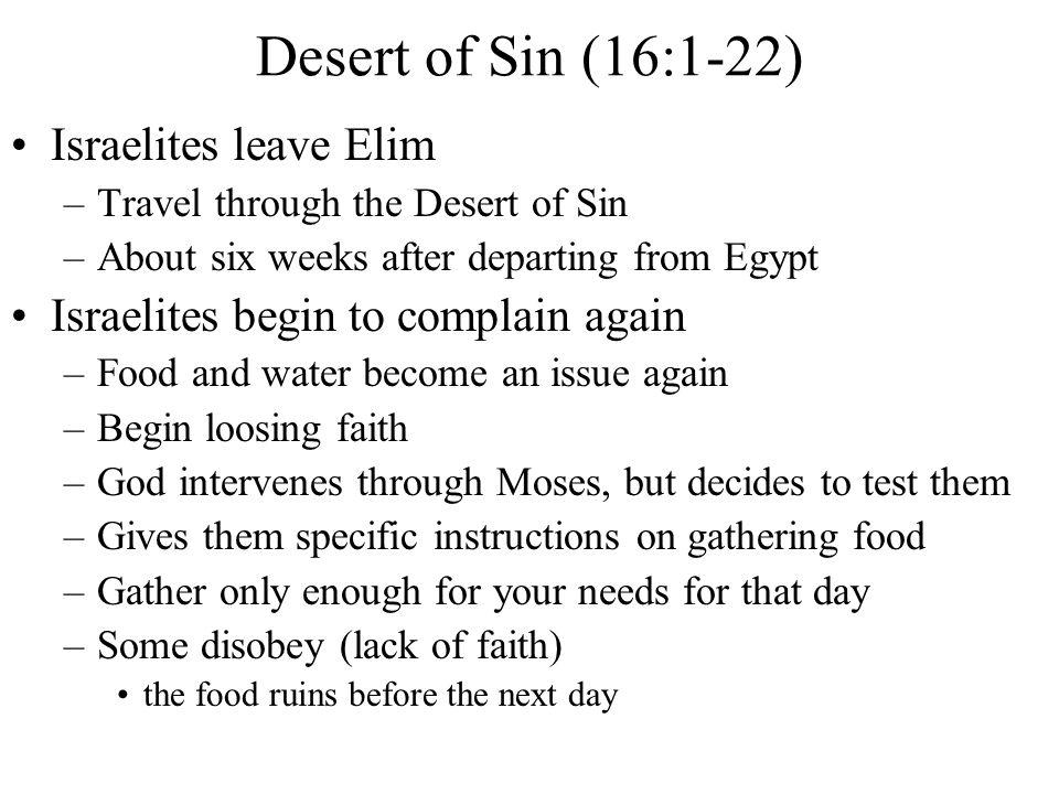 Desert of Sin (16:1-22) Israelites leave Elim