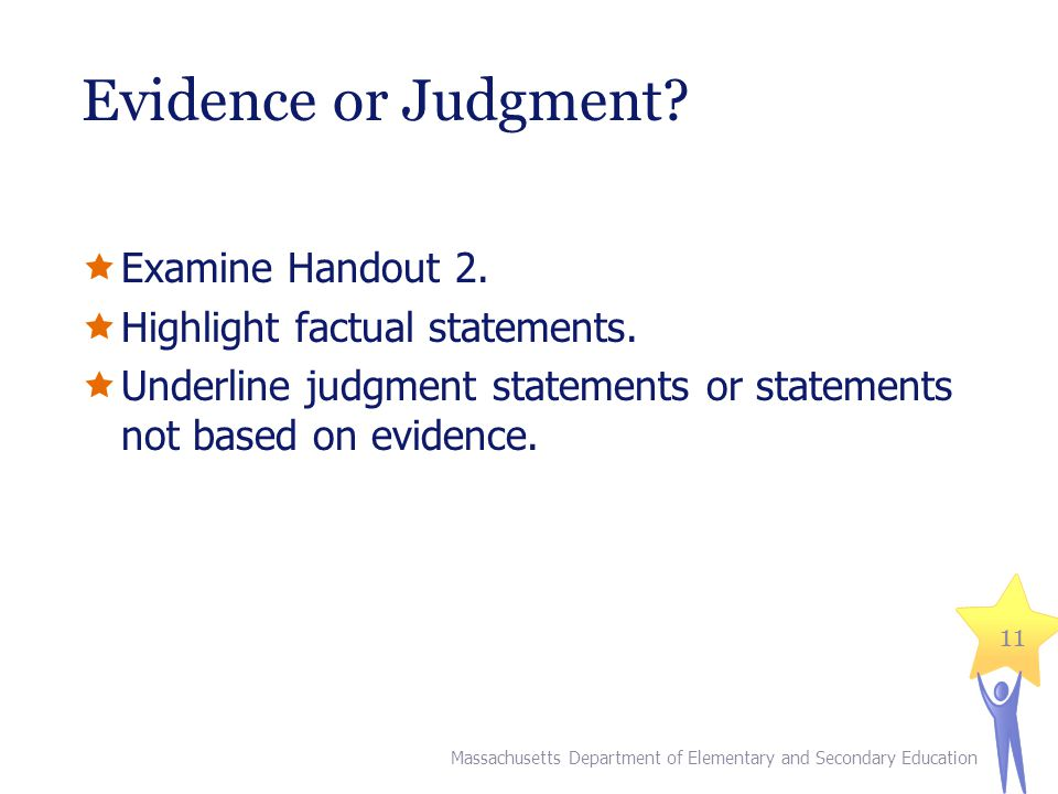 Evidence or Judgment Examine Handout 2. Highlight factual statements.