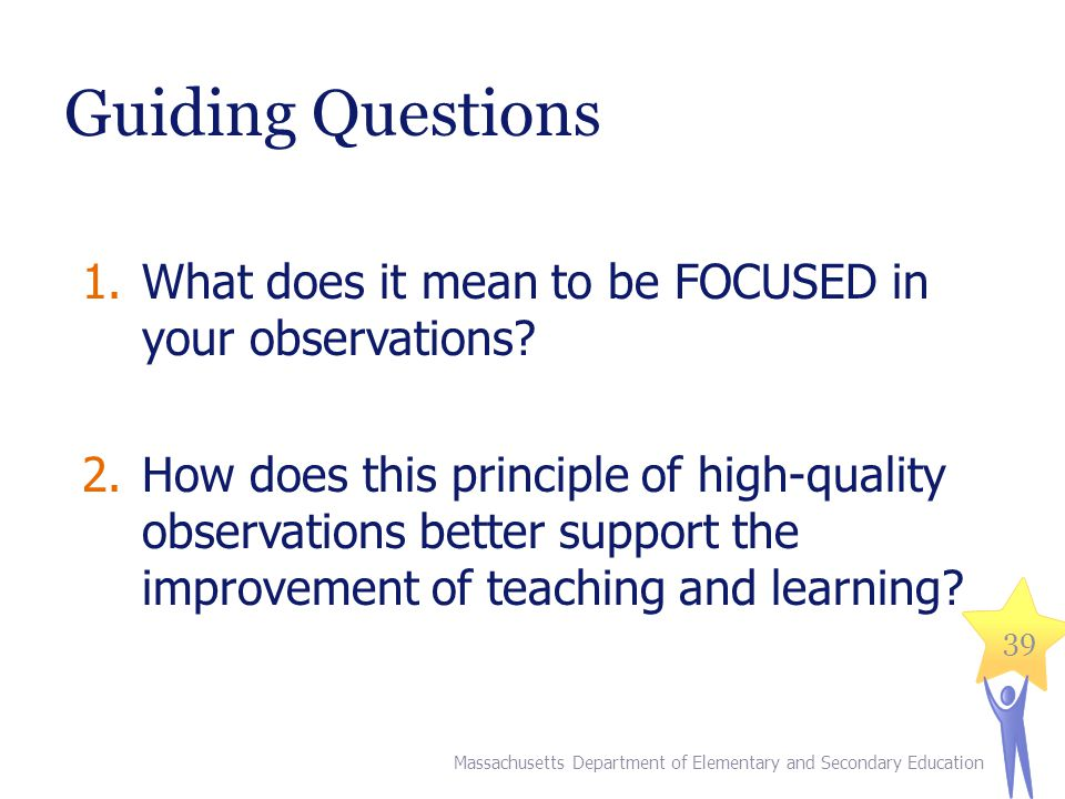 Guiding Questions What does it mean to be FOCUSED in your observations