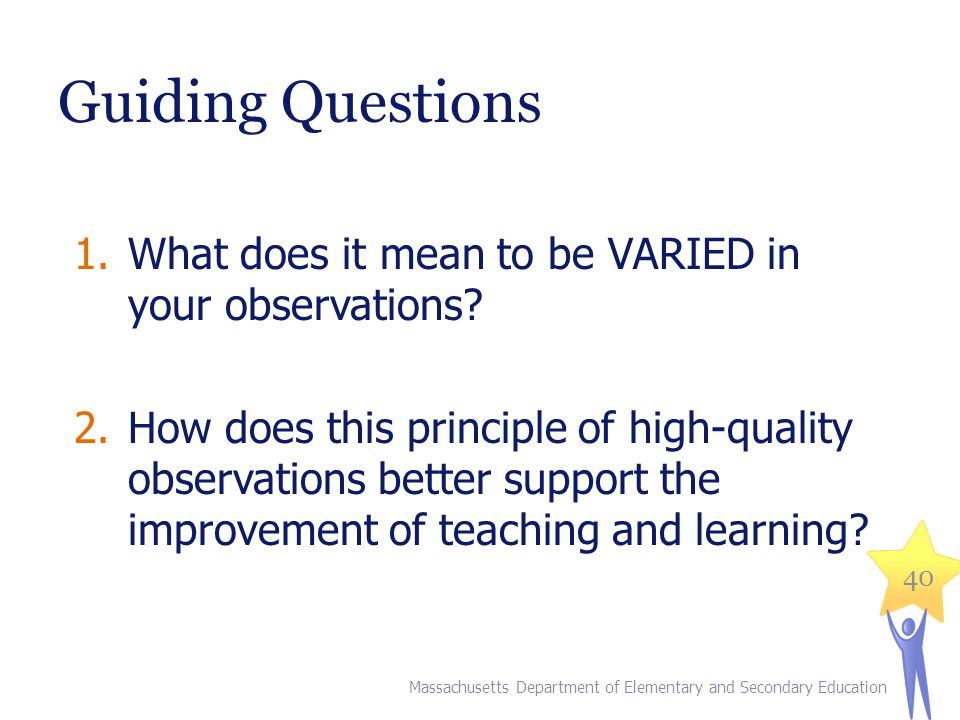 Guiding Questions What does it mean to be VARIED in your observations