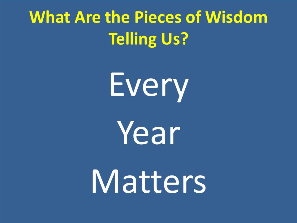 What Are the Pieces of Wisdom Telling Us
