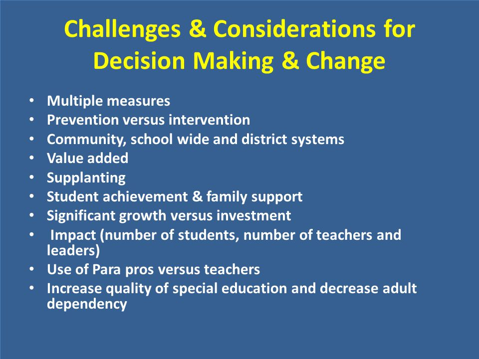 Challenges & Considerations for Decision Making & Change