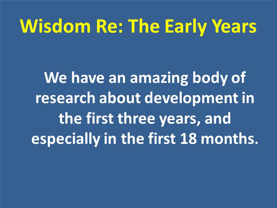Wisdom Re: The Early Years