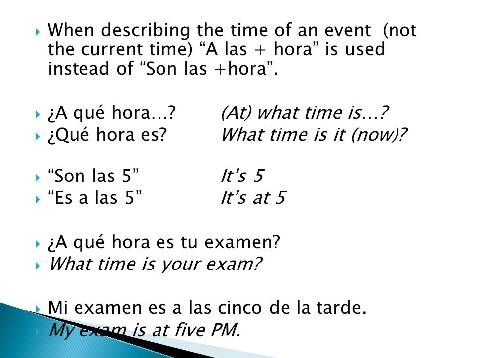 When describing the time of an event (not the current time) A las + hora is used instead of Son las +hora .