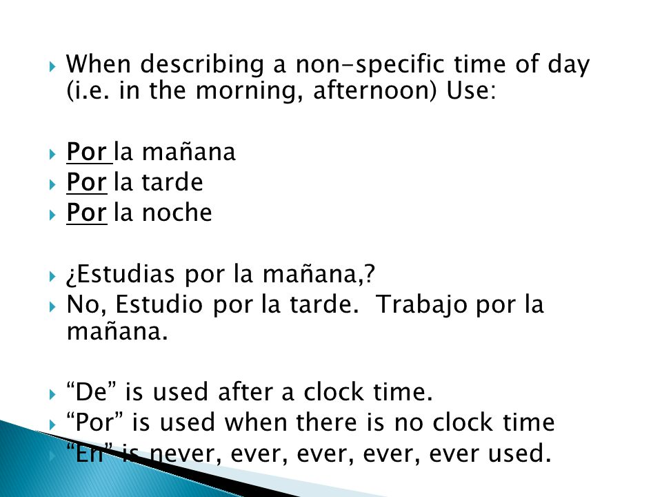 When describing a non-specific time of day (i. e
