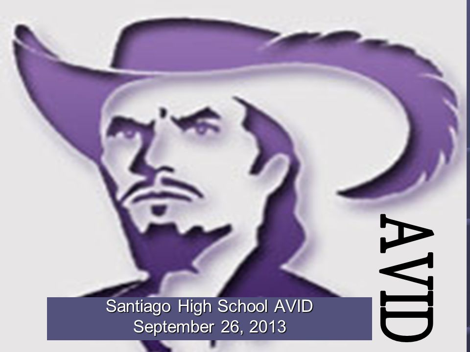 Santiago High School AVID September 26, 2013