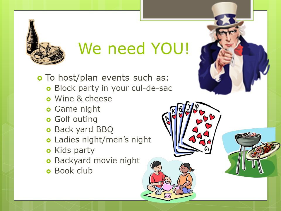 We need YOU! To host/plan events such as: