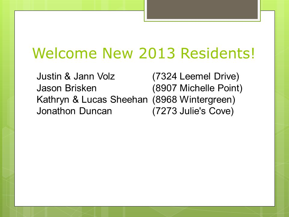 Welcome New 2013 Residents! Justin & Jann Volz (7324 Leemel Drive)