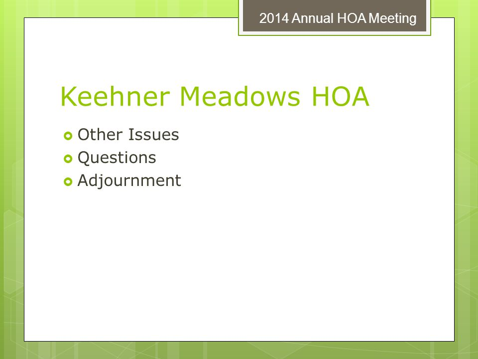 Keehner Meadows HOA Other Issues Questions Adjournment