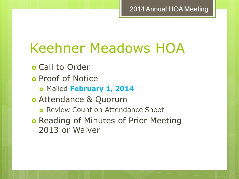 Keehner Meadows HOA Call to Order Proof of Notice Attendance & Quorum