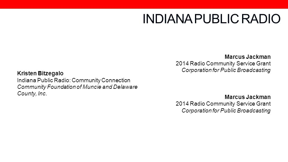 INDIANA PUBLIC RADIO Marcus Jackman 2014 Radio Community Service Grant