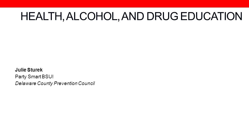 HEALTH, ALCOHOL, AND DRUG EDUCATION