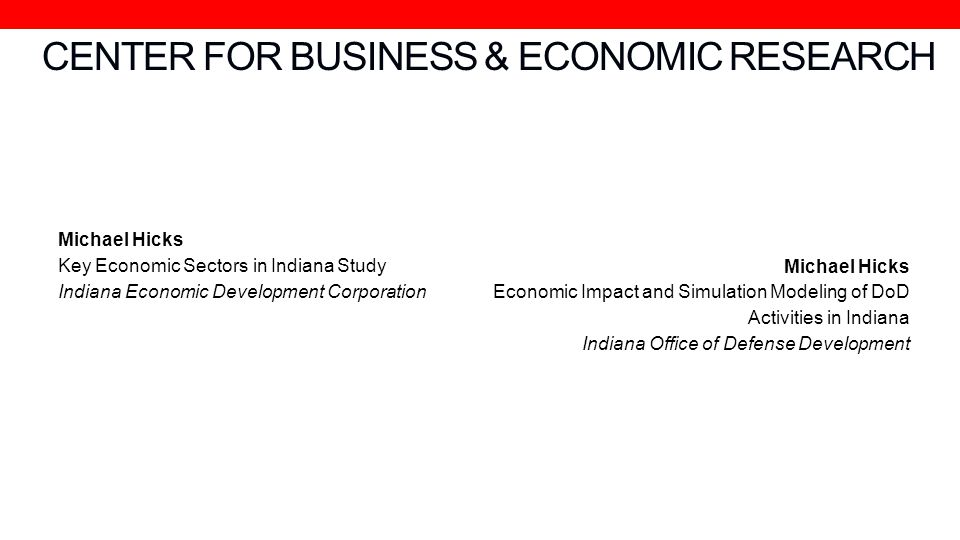 CENTER FOR BUSINESS & ECONOMIC RESEARCH