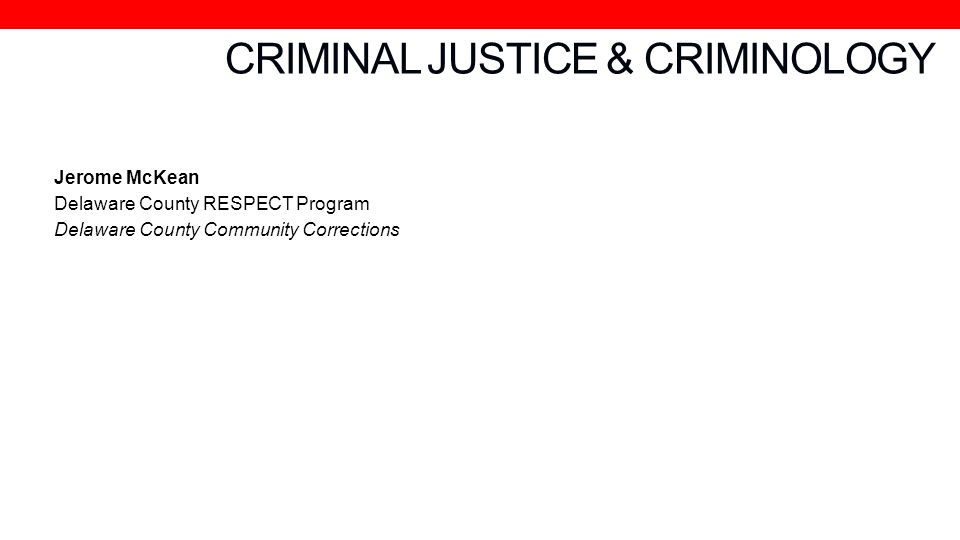 CRIMINAL JUSTICE & CRIMINOLOGY