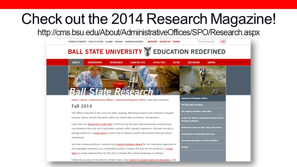 Check out the 2014 Research Magazine. http://cms. bsu