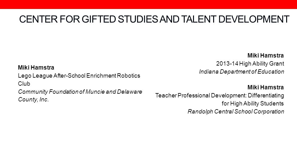 CENTER FOR GIFTED STUDIES AND TALENT DEVELOPMENT