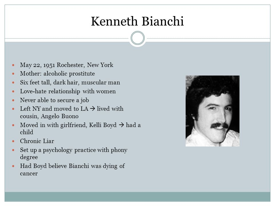 Kenneth Bianchi May 22, 1951 Rochester, New York