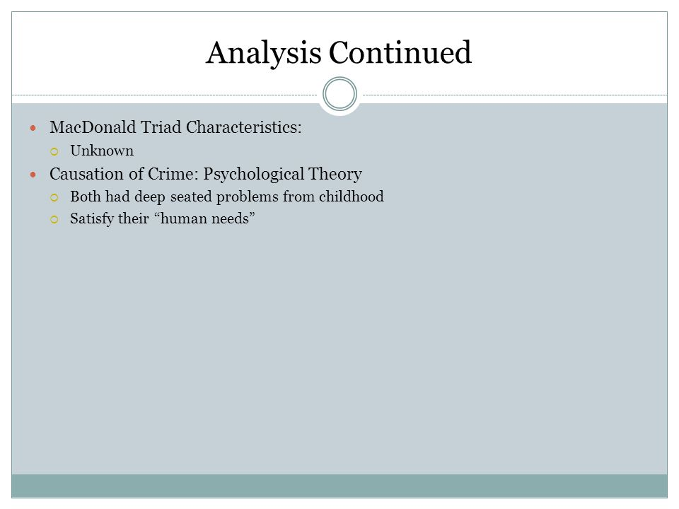 Analysis Continued MacDonald Triad Characteristics: