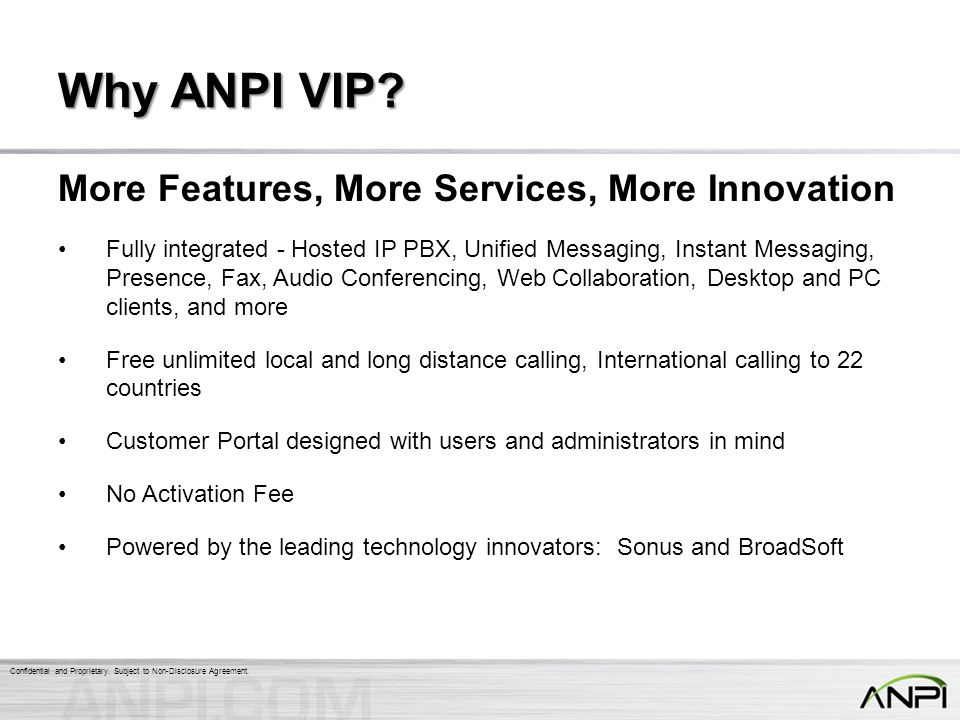 Why ANPI VIP More Features, More Services, More Innovation