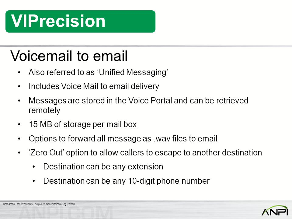 Voicemail to email Also referred to as 'Unified Messaging'