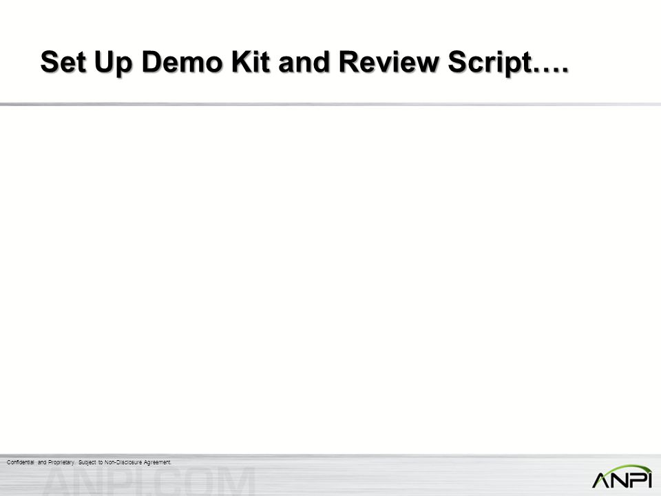 Set Up Demo Kit and Review Script….