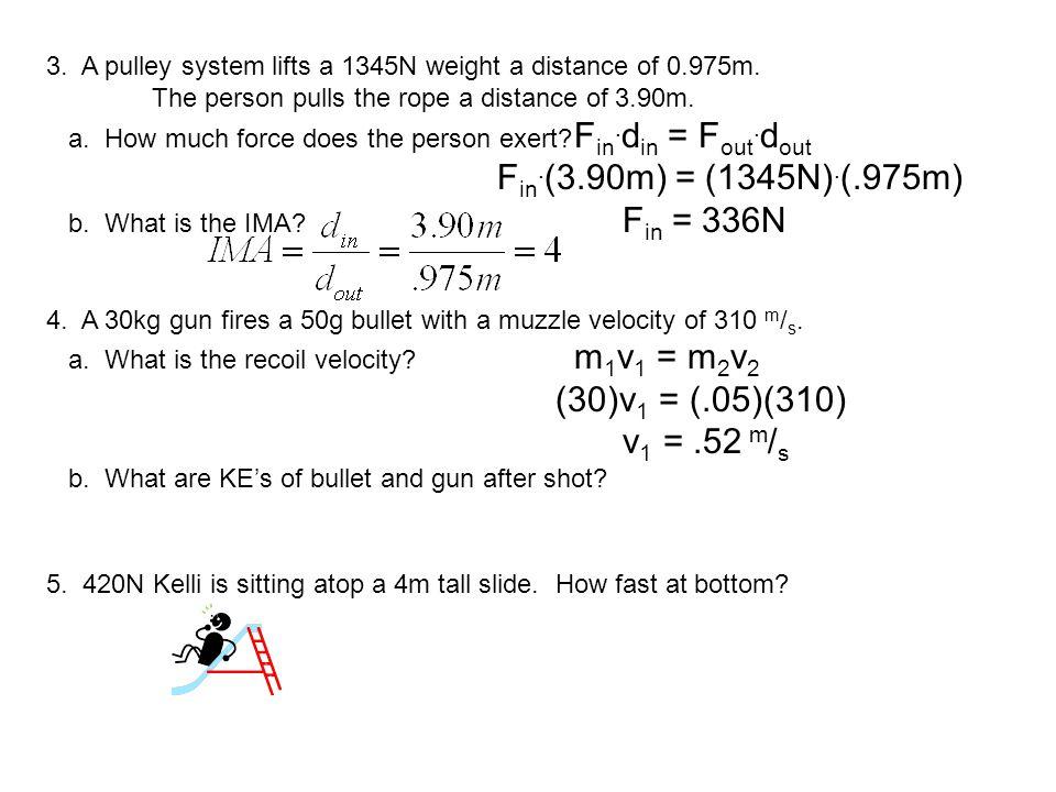 Fin.(3.90m) = (1345N).(.975m) (30)v1 = (.05)(310) v1 = .52 m/s