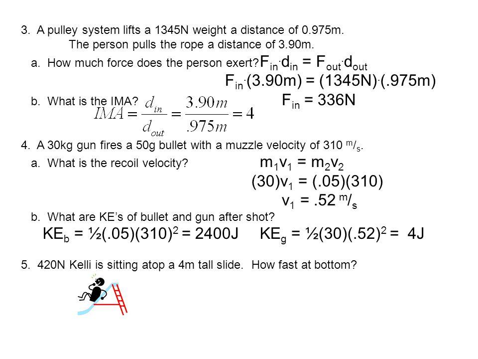 KEb = ½(.05)(310)2 = 2400J KEg = ½(30)(.52)2 = 4J