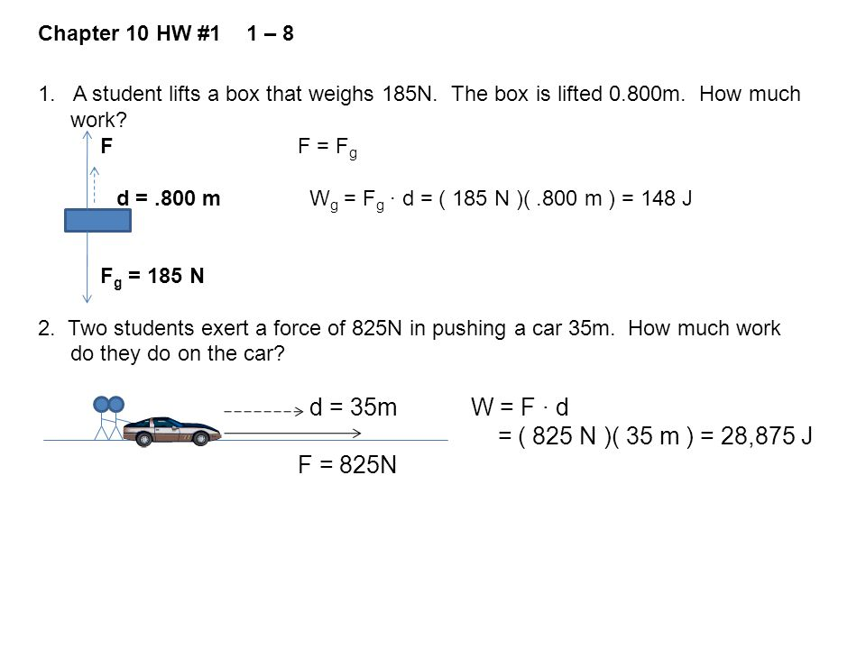 = ( 825 N )( 35 m ) = 28,875 J F = 825N Chapter 10 HW #1 1 – 8