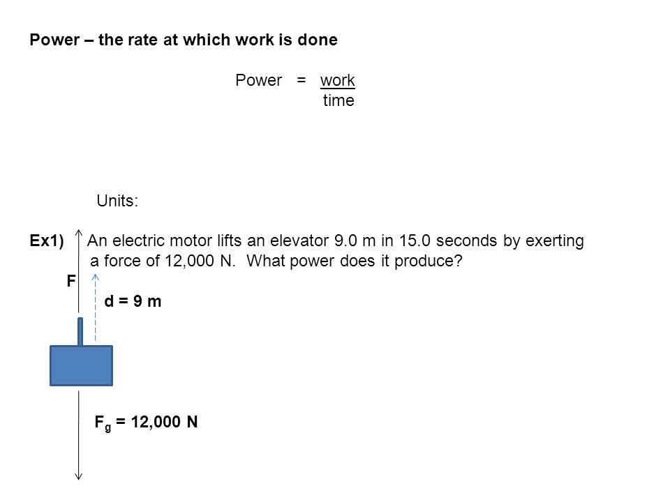 Power – the rate at which work is done