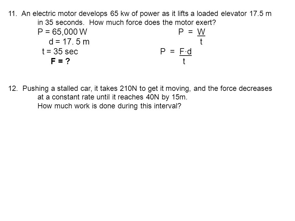 11. An electric motor develops 65 kw of power as it lifts a loaded elevator 17.5 m