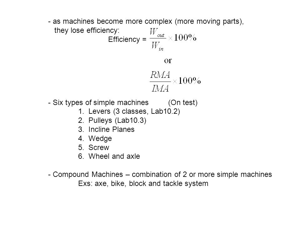 - as machines become more complex (more moving parts),