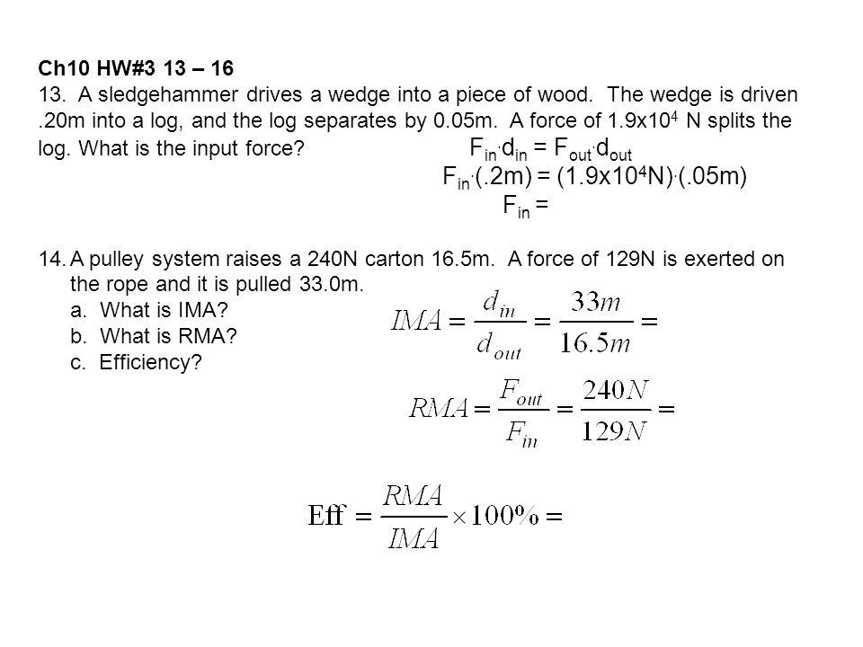 Fin.(.2m) = (1.9x104N).(.05m) Fin = Ch10 HW#3 13 – 16
