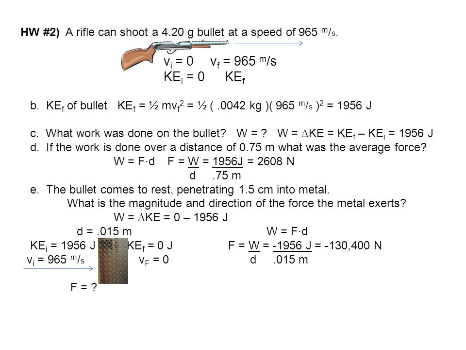 HW #2) A rifle can shoot a 4.20 g bullet at a speed of 965 m/s.