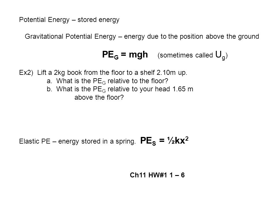 Potential Energy – stored energy