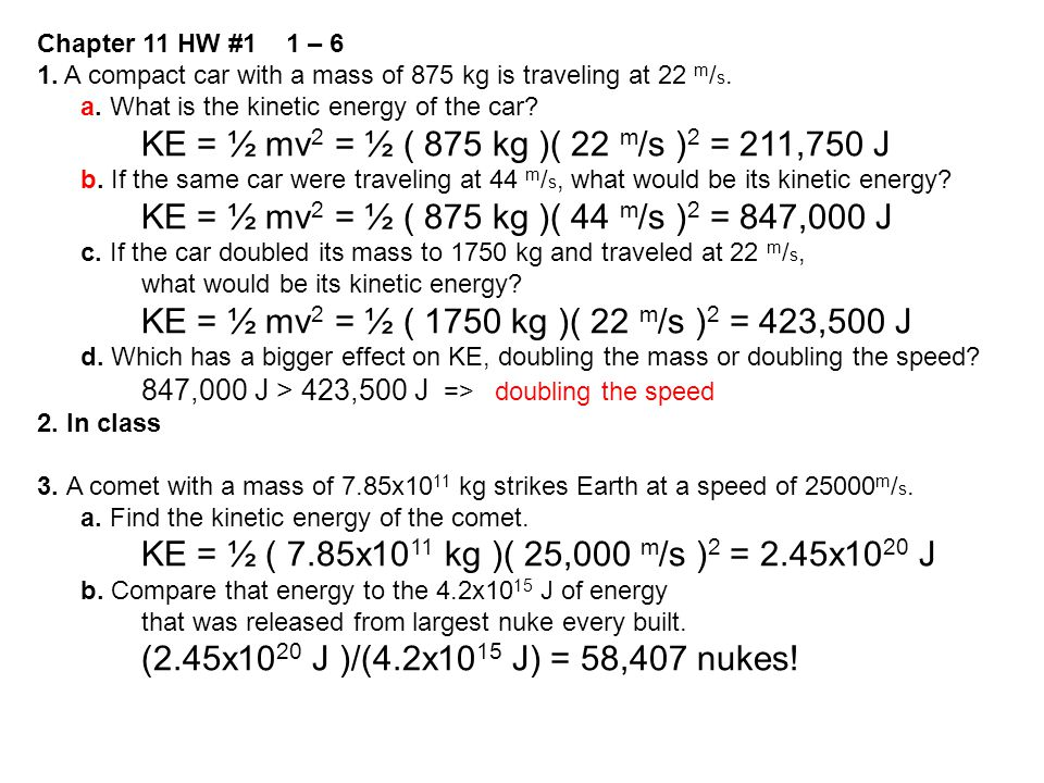 Chapter 11 HW #1 1 – 6 1. A compact car with a mass of 875 kg is traveling at 22 m/s. a. What is the kinetic energy of the car