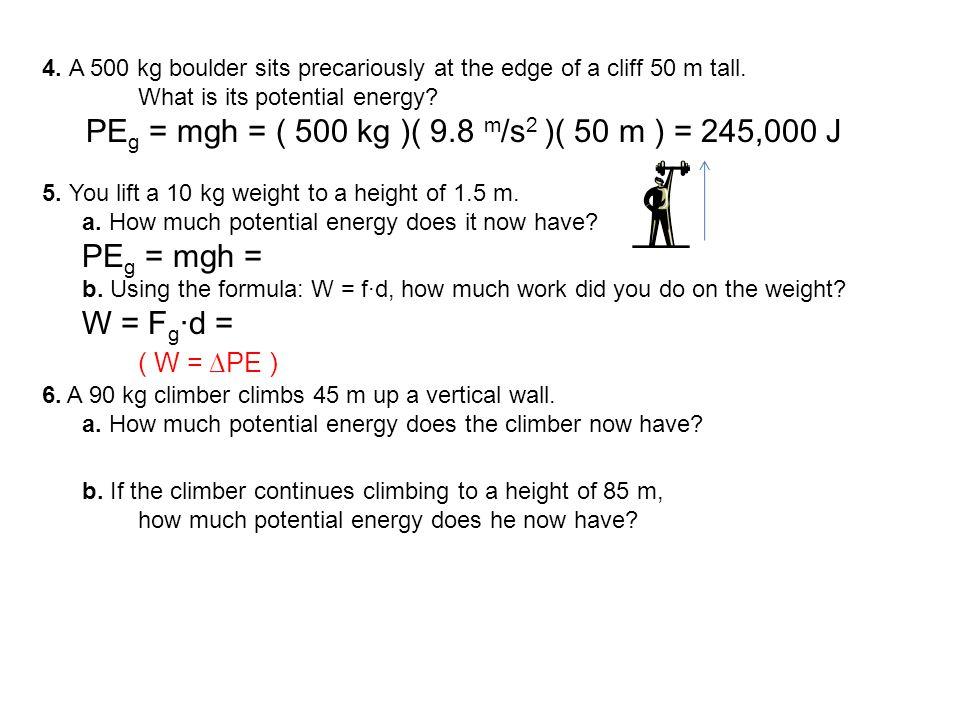 PEg = mgh = ( 500 kg )( 9.8 m/s2 )( 50 m ) = 245,000 J