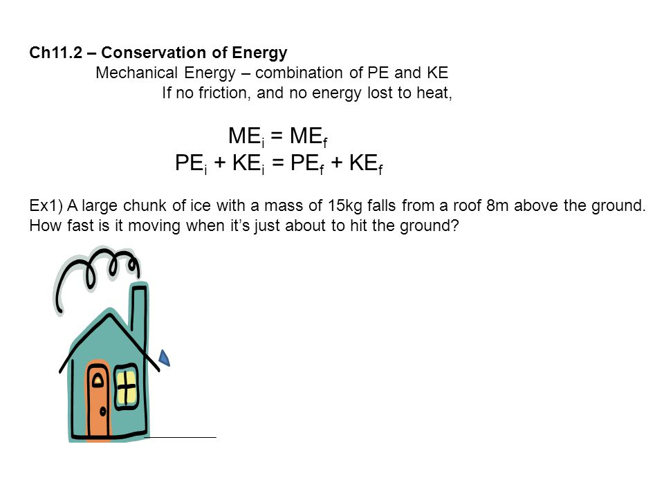 PEi + KEi = PEf + KEf Ch11.2 – Conservation of Energy
