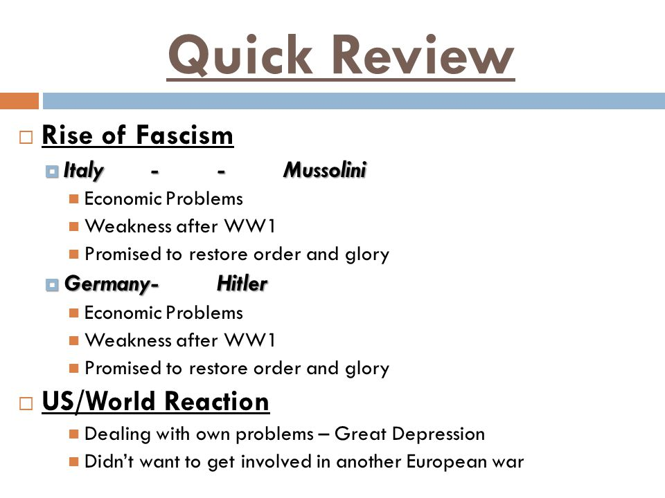 Quick Review Rise of Fascism US/World Reaction Italy - - Mussolini