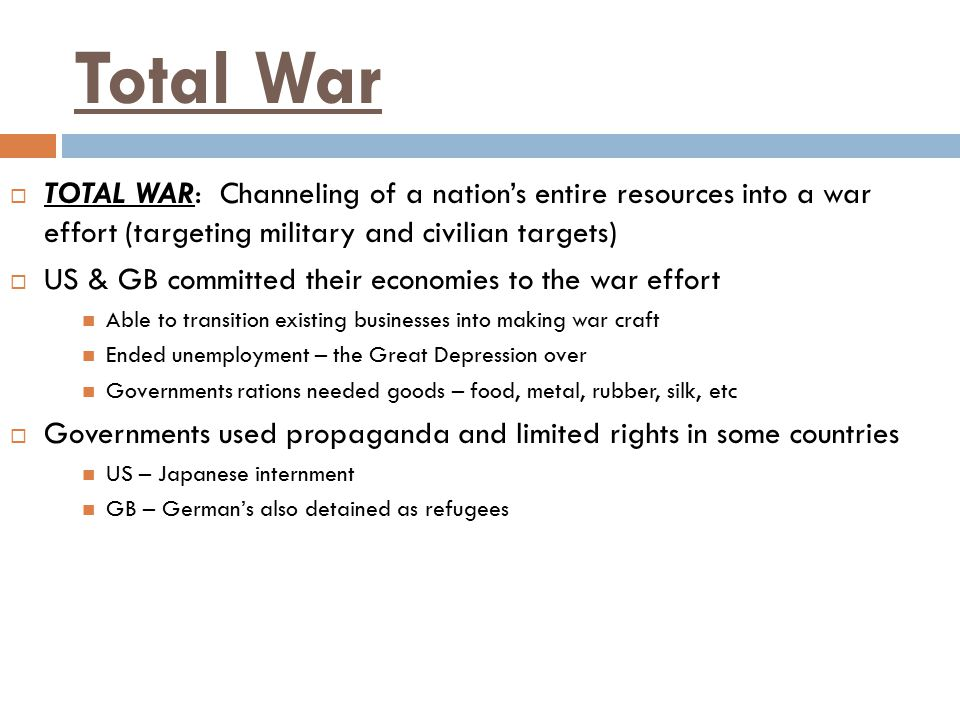 Total War TOTAL WAR: Channeling of a nation's entire resources into a war effort (targeting military and civilian targets)