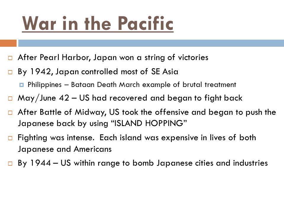 War in the Pacific After Pearl Harbor, Japan won a string of victories